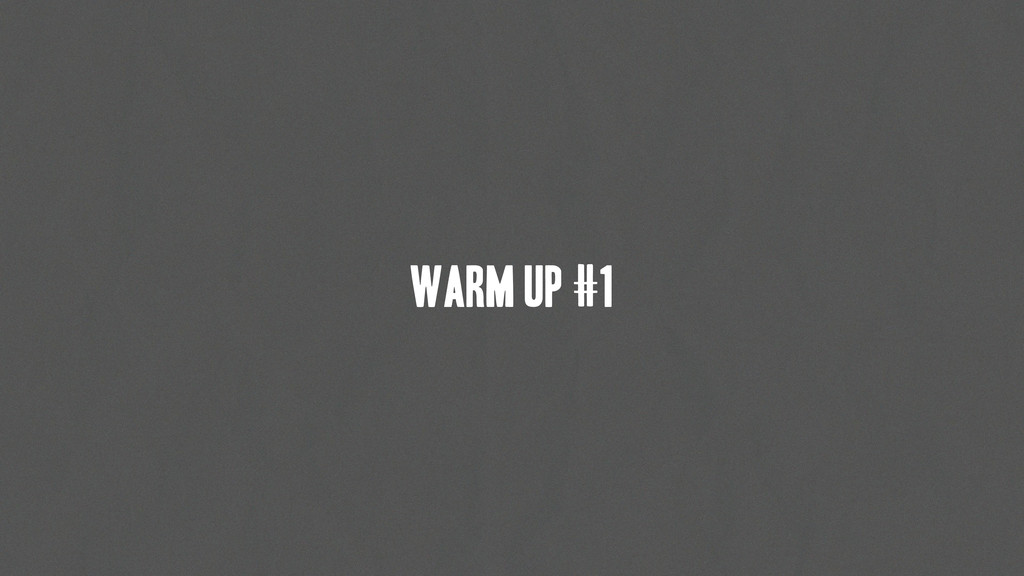 warm up #1