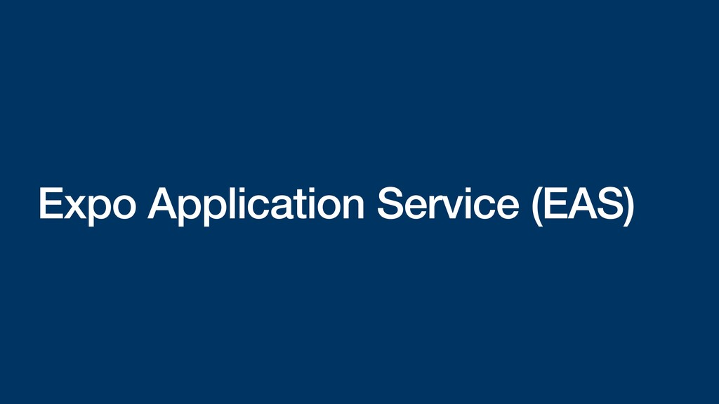 Expo Application Service (EAS)