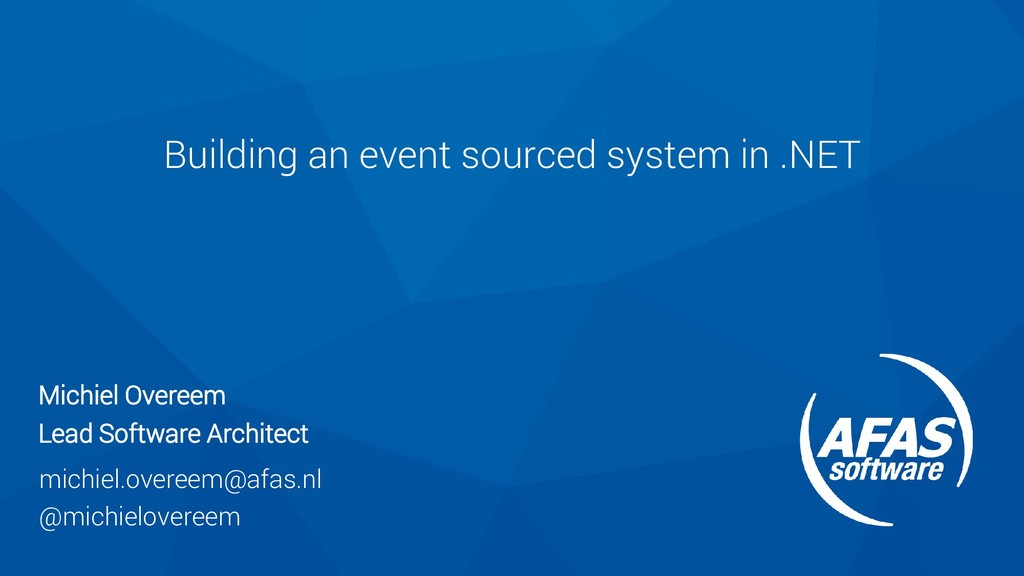 Building an event sourced system in .NET Michie...