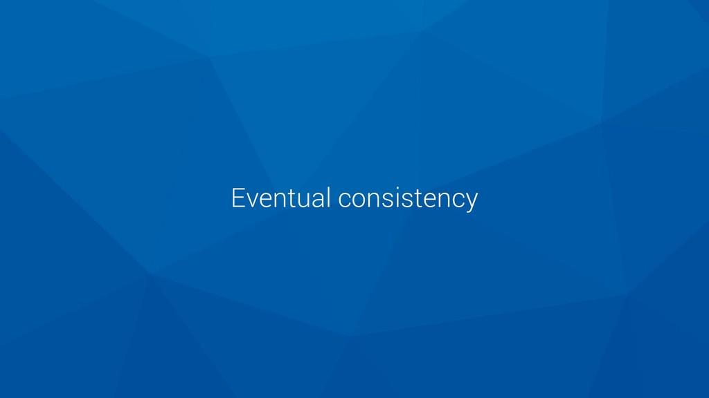 Eventual consistency
