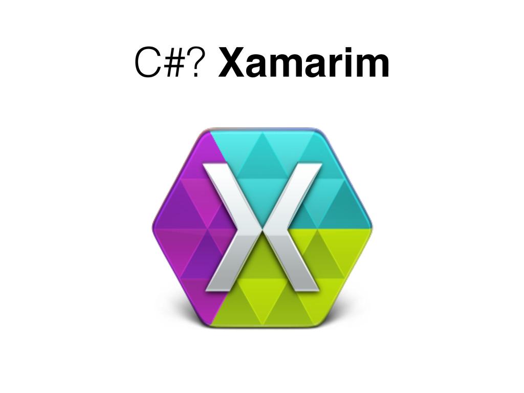 C#? Xamarim