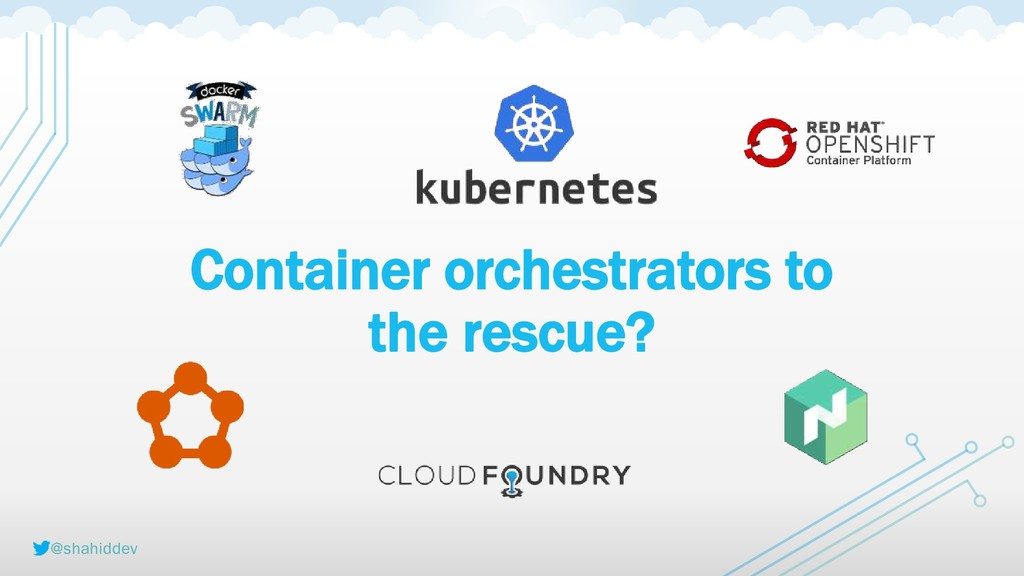 @shahiddev Container orchestrators to the rescu...