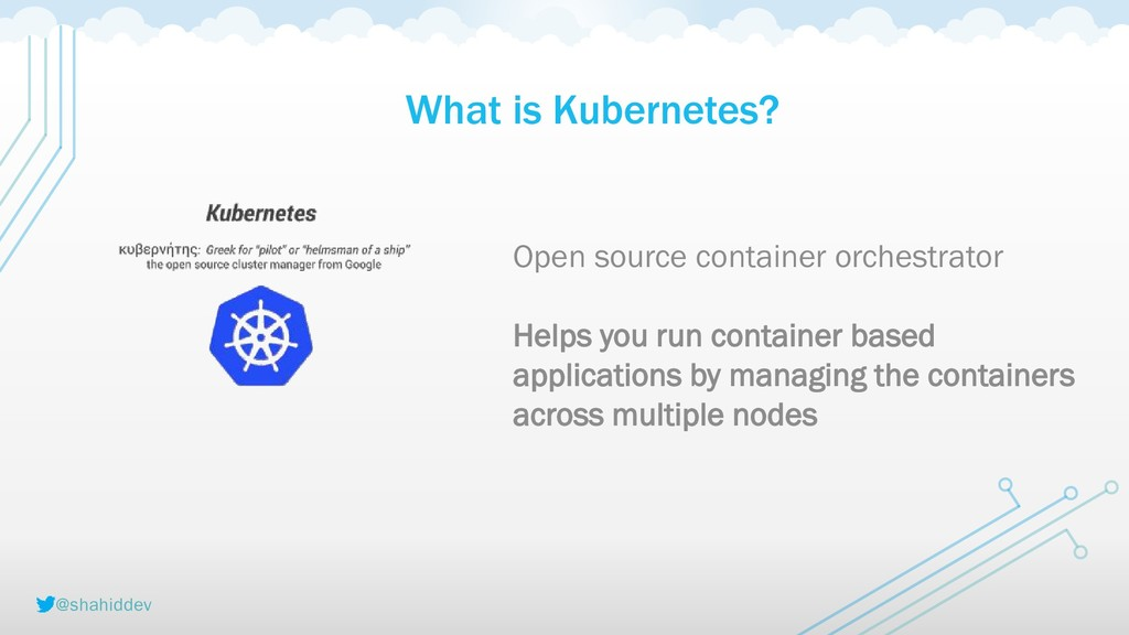@shahiddev What is Kubernetes? Open source cont...
