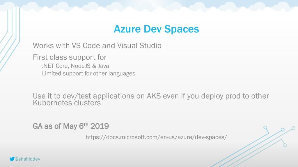 @shahiddev Azure Dev Spaces Works with VS Code ...