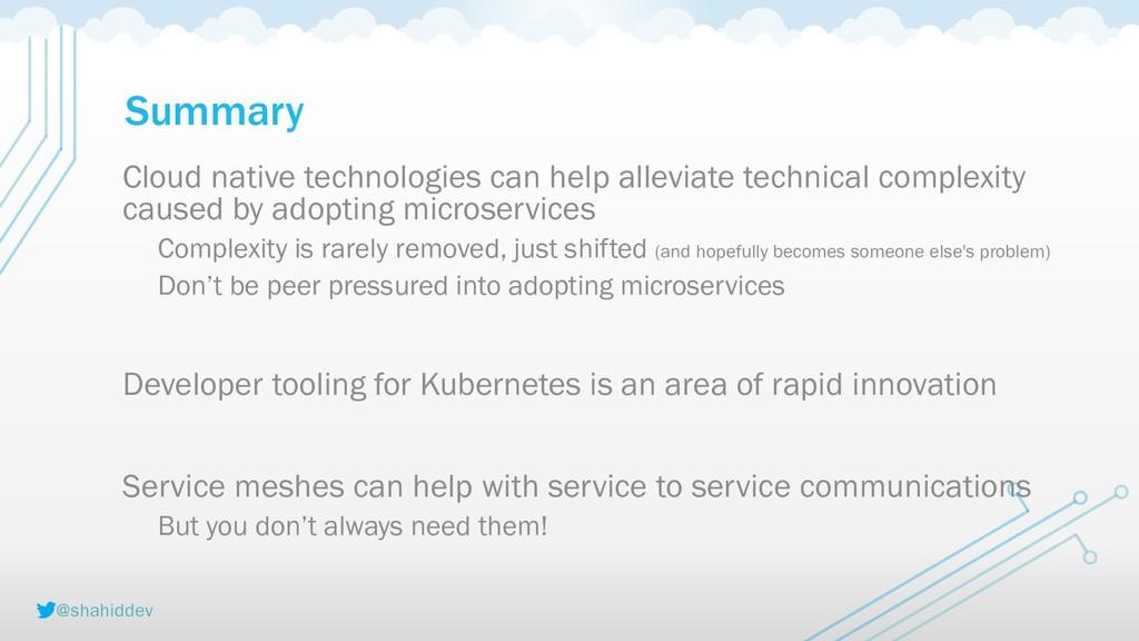 @shahiddev Summary Cloud native technologies ca...
