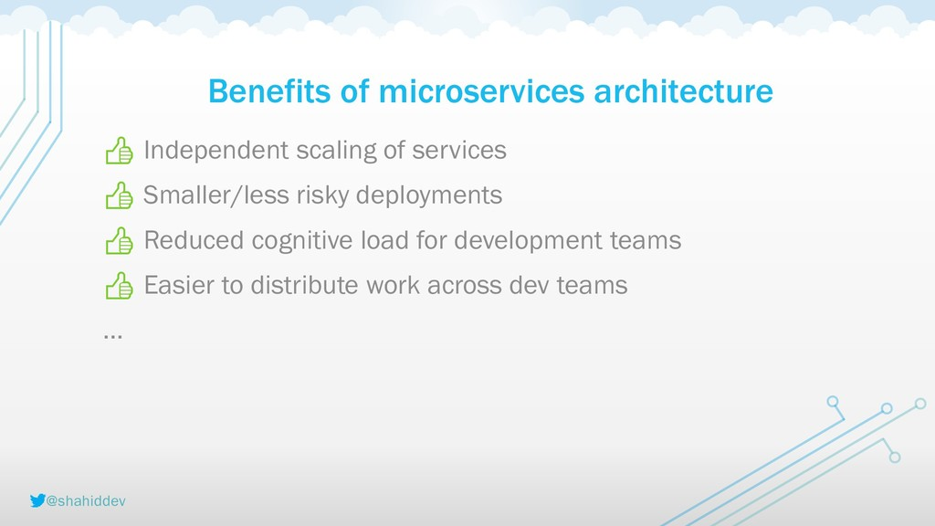 @shahiddev Benefits of microservices architectu...