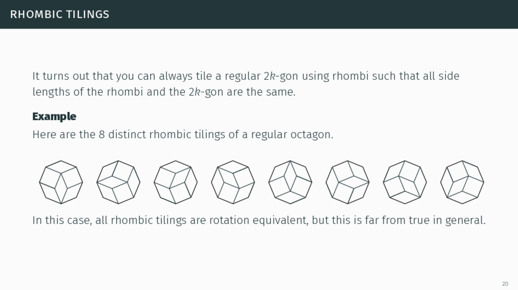 rhombic tilings It turns out that you can alway...