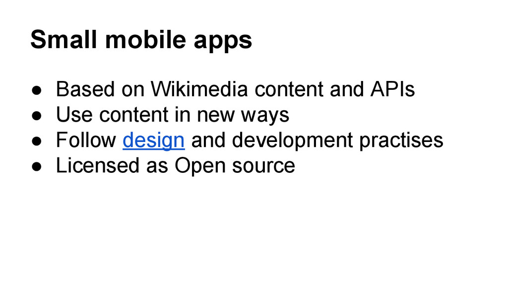 Small mobile apps ● Based on Wikimedia content ...