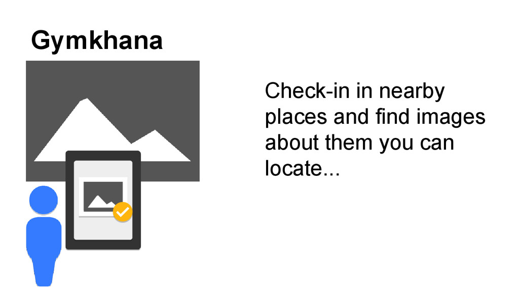 Gymkhana Check-in in nearby places and find ima...