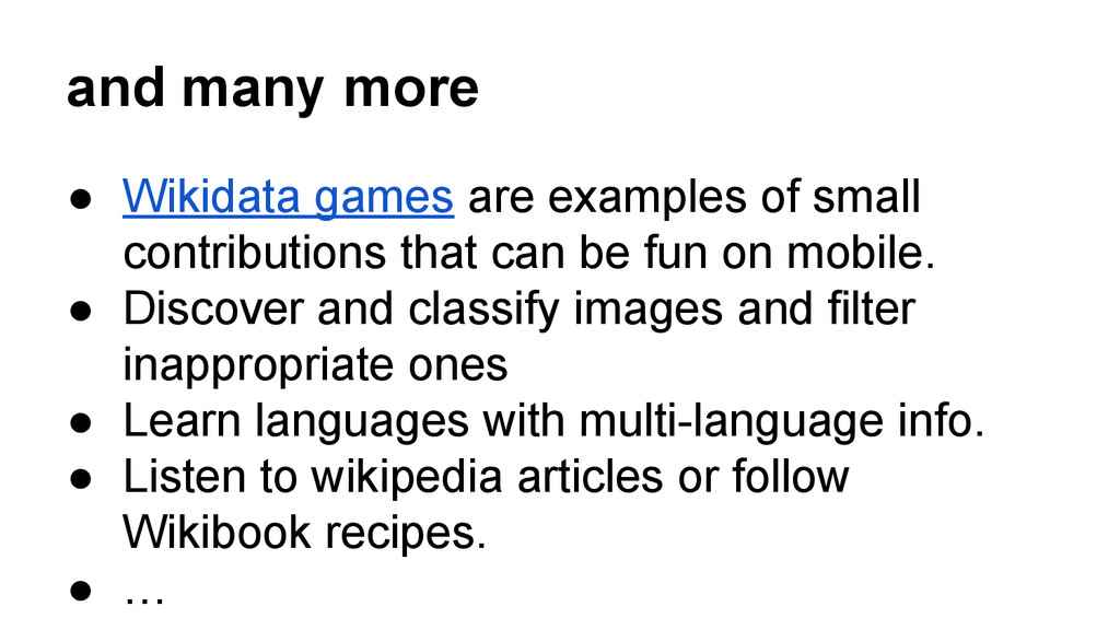 and many more ● Wikidata games are examples of ...