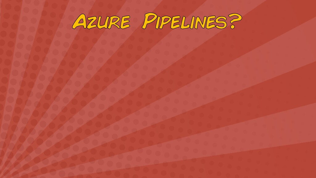 Azure Pipelines?