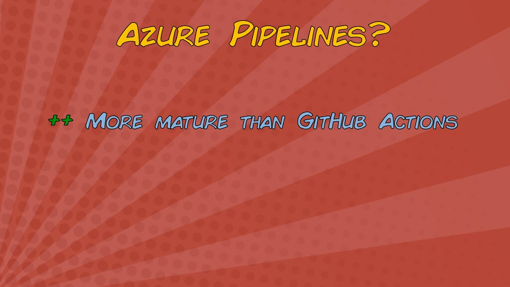 Azure Pipelines? ++ More mature than GitHub Act...