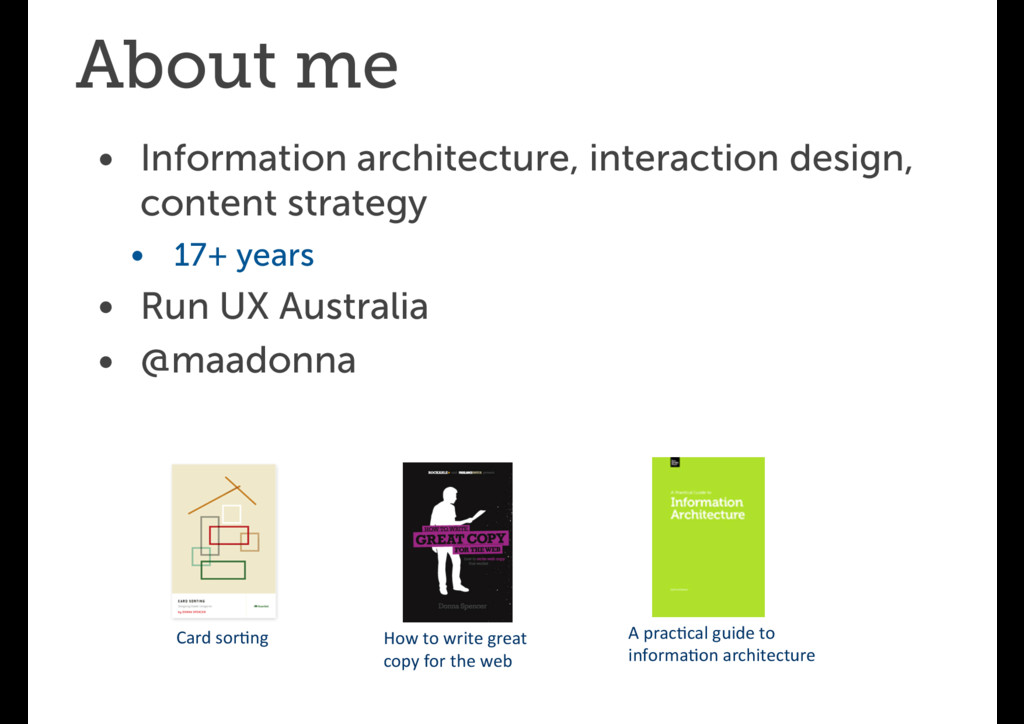 About me • Information architecture, interactio...