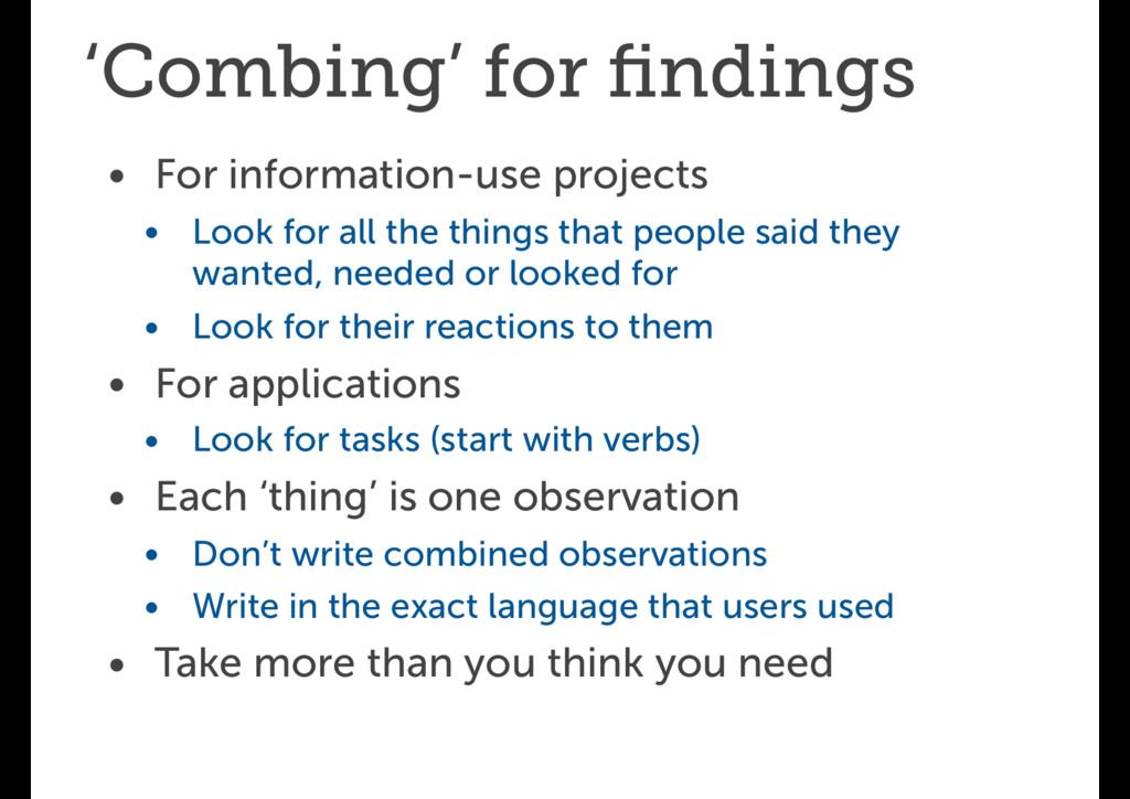 'Combing' for findings • For information-use pro...