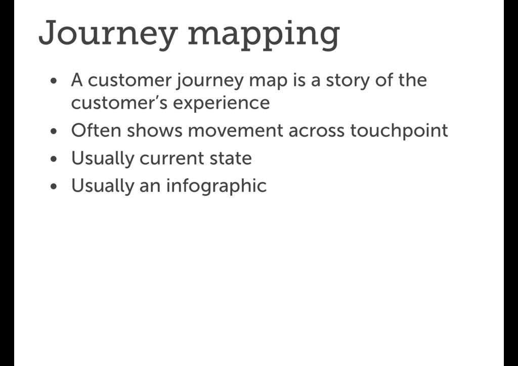 Journey mapping • A customer journey map is a s...