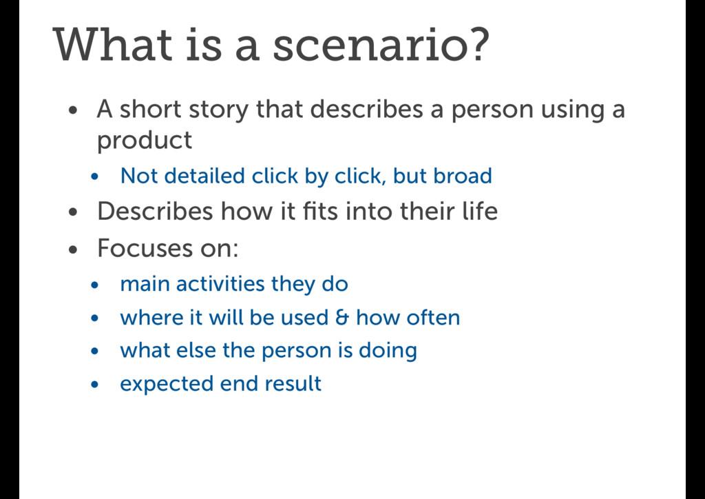 What is a scenario? • A short story that descri...