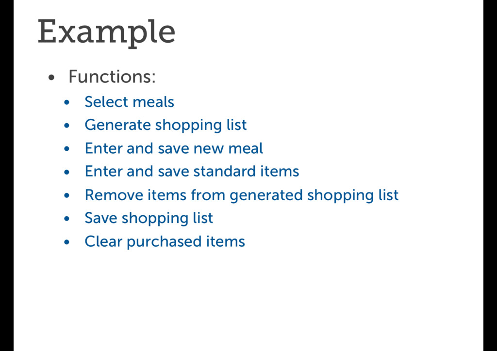 Example • Functions: • Select meals • Generate ...