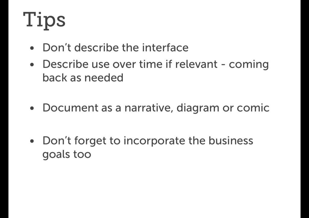 Tips • Don't describe the interface • Describe ...