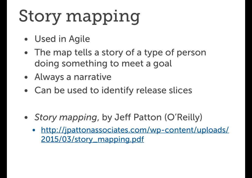 Story mapping • Used in Agile • The map tells a...