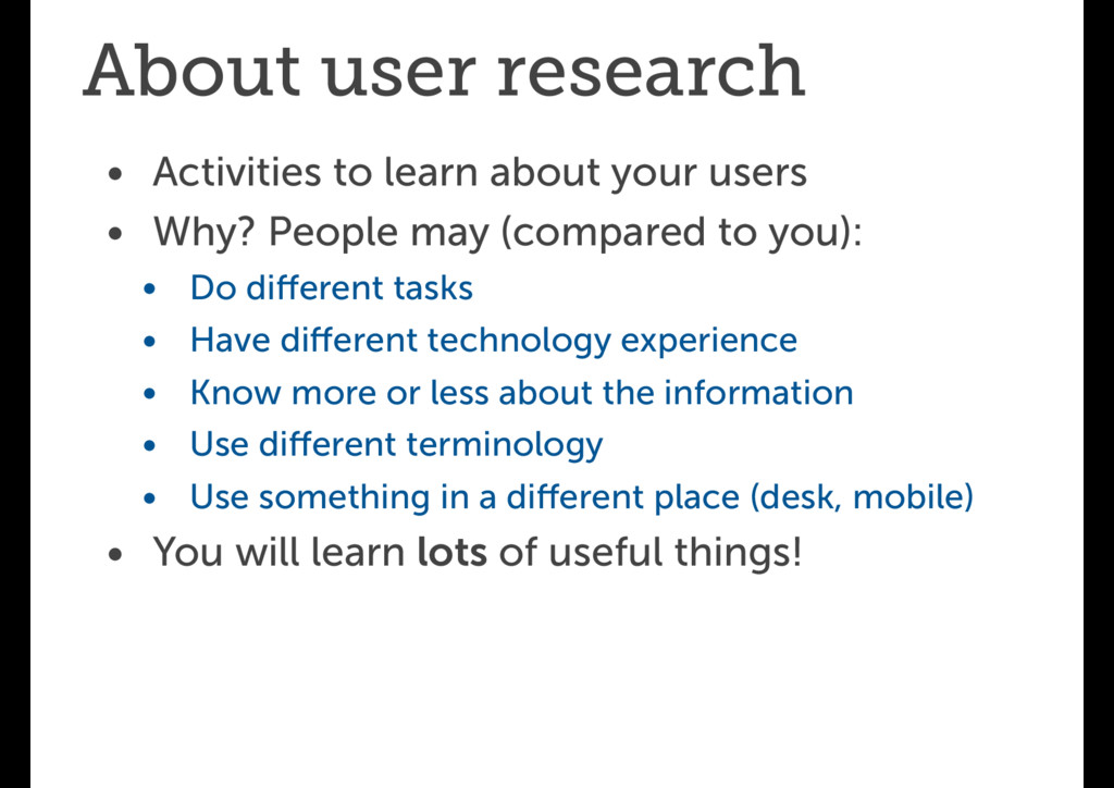 About user research • Activities to learn about...