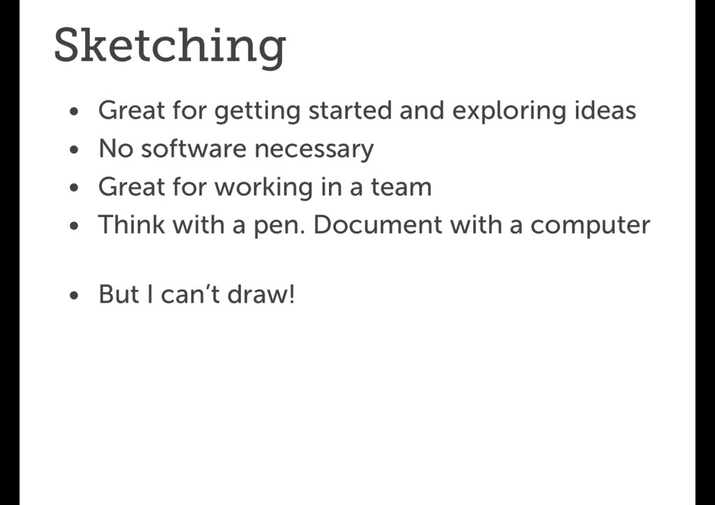 Sketching • Great for getting started and explo...