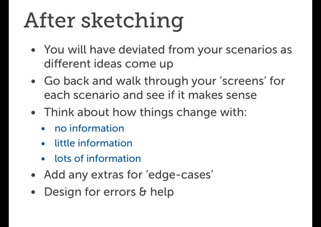 After sketching • You will have deviated from y...