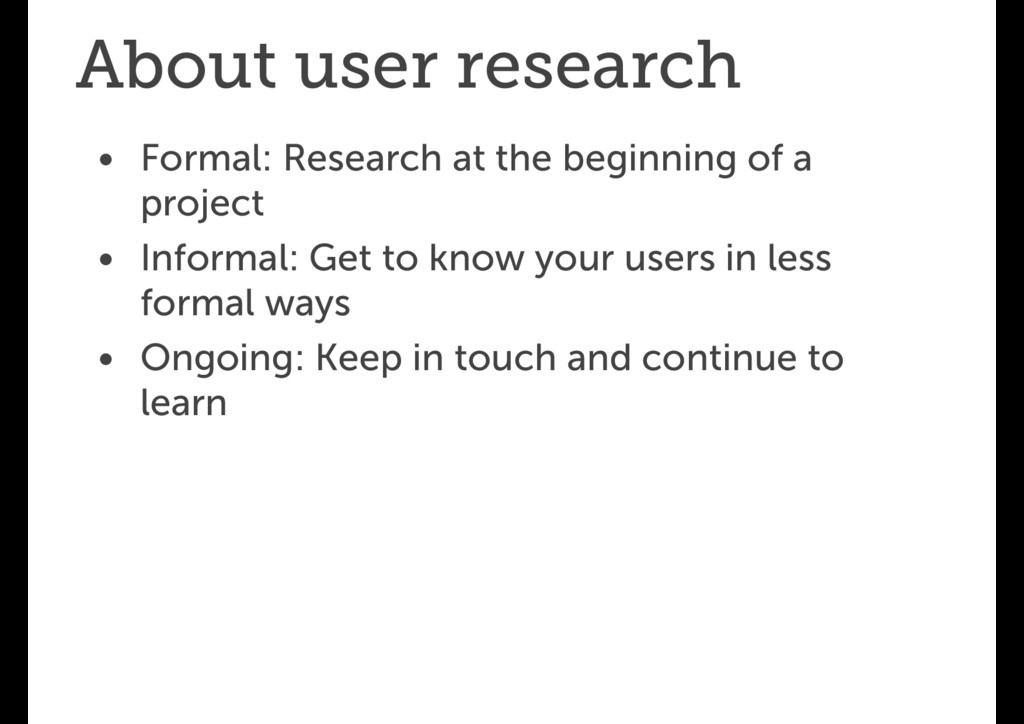 About user research • Formal: Research at the b...