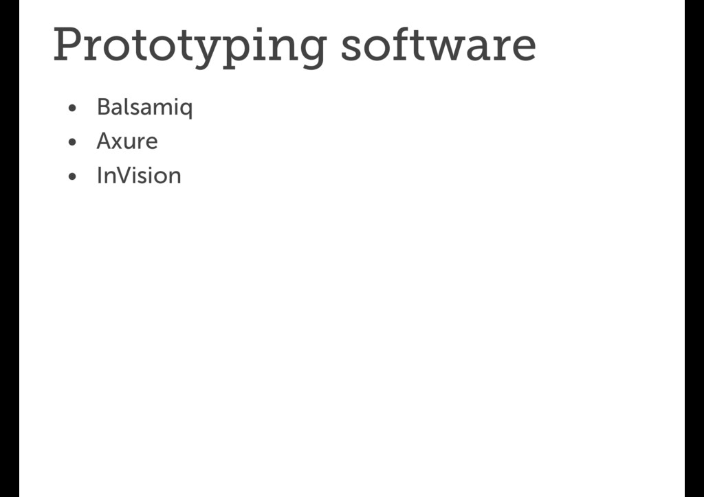 Prototyping software • Balsamiq • Axure • InVis...