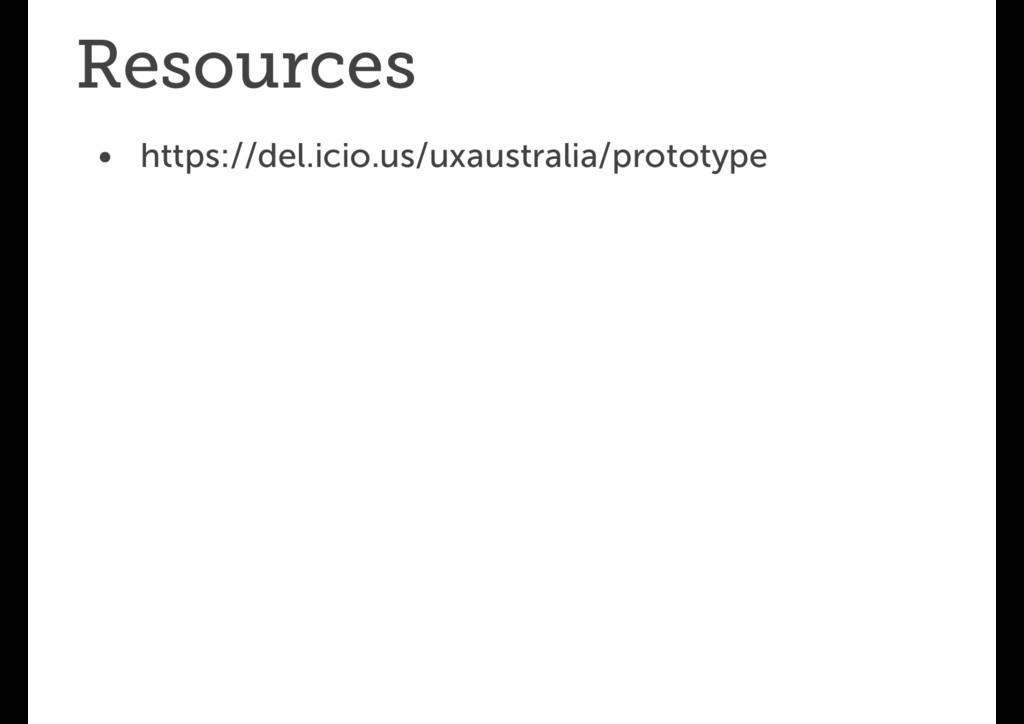 Resources • https://del.icio.us/uxaustralia/pro...