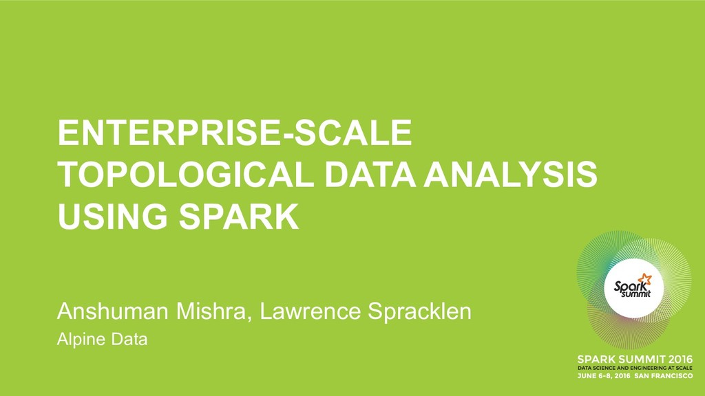 ENTERPRISE-SCALE TOPOLOGICAL DATA ANALYSIS USIN...