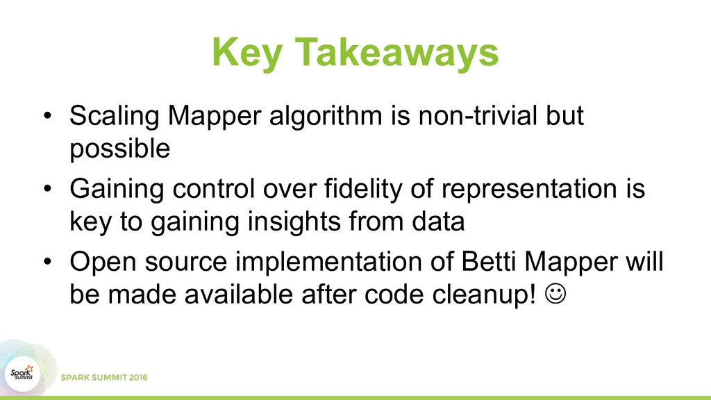 Key Takeaways •  Scaling Mapper algorithm is no...