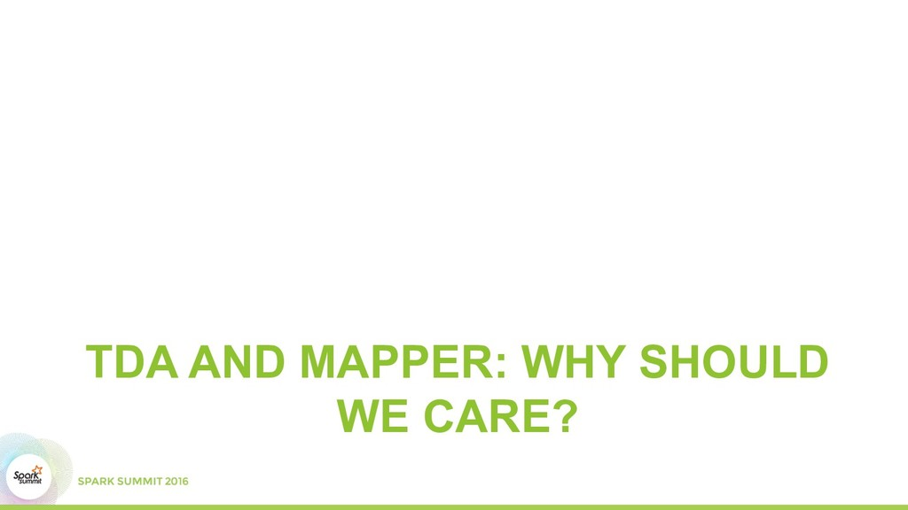 TDA AND MAPPER: WHY SHOULD WE CARE?