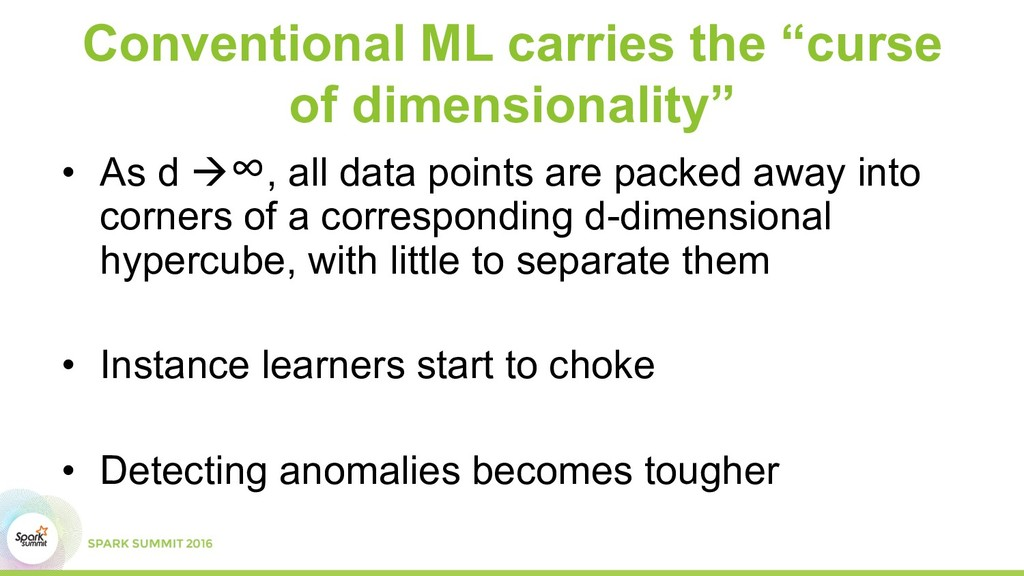 "Conventional ML carries the ""curse of dimension..."