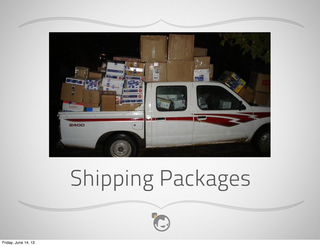 Shipping Packages Friday, June 14, 13