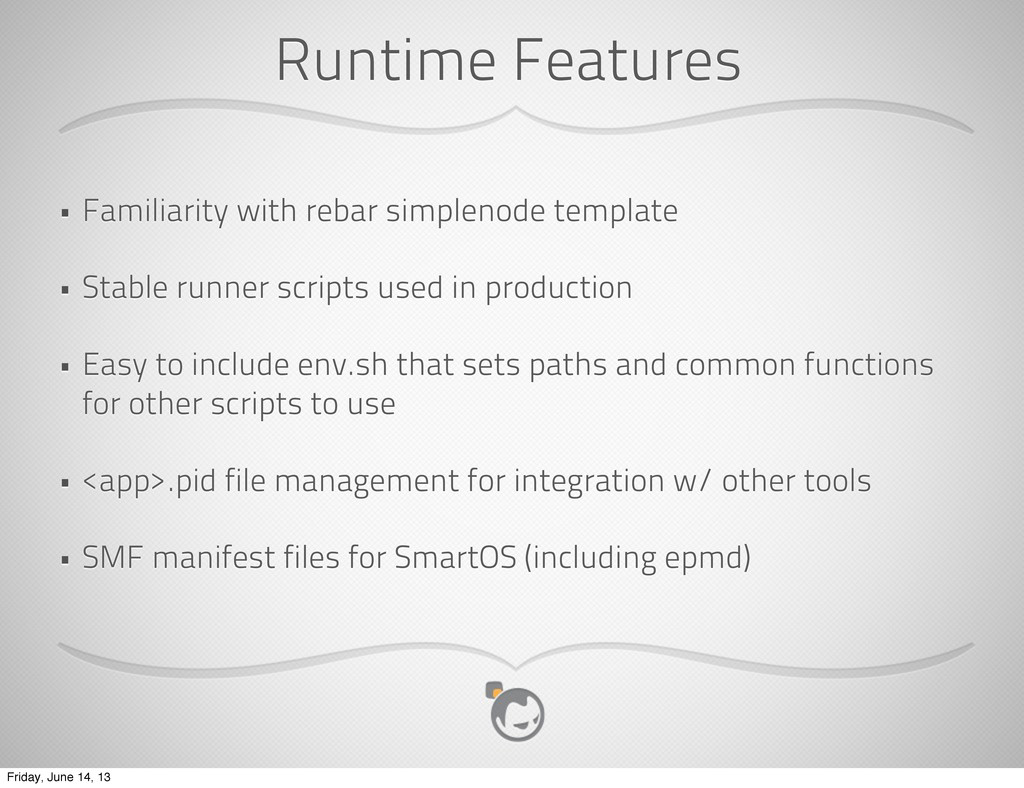 Runtime Features • Familiarity with rebar simpl...