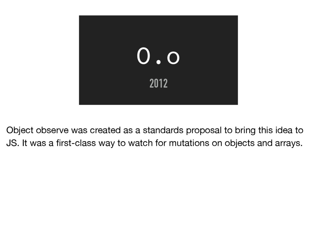 O.o 2012 Object observe was created as a standa...