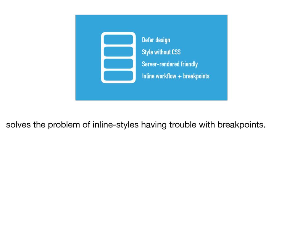 Inline workflow + breakpoints Server-rendered f...