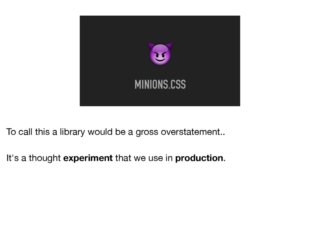 MINIONS.CSS To call this a library would be a ...