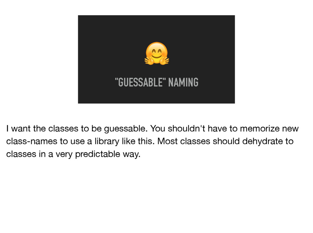 """""""GUESSABLE"""" NAMING I want the classes to be gu..."""