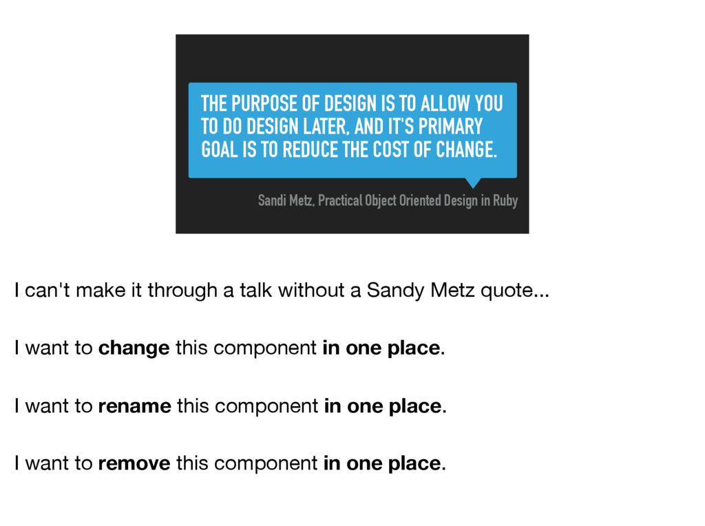 THE PURPOSE OF DESIGN IS TO ALLOW YOU TO DO DES...