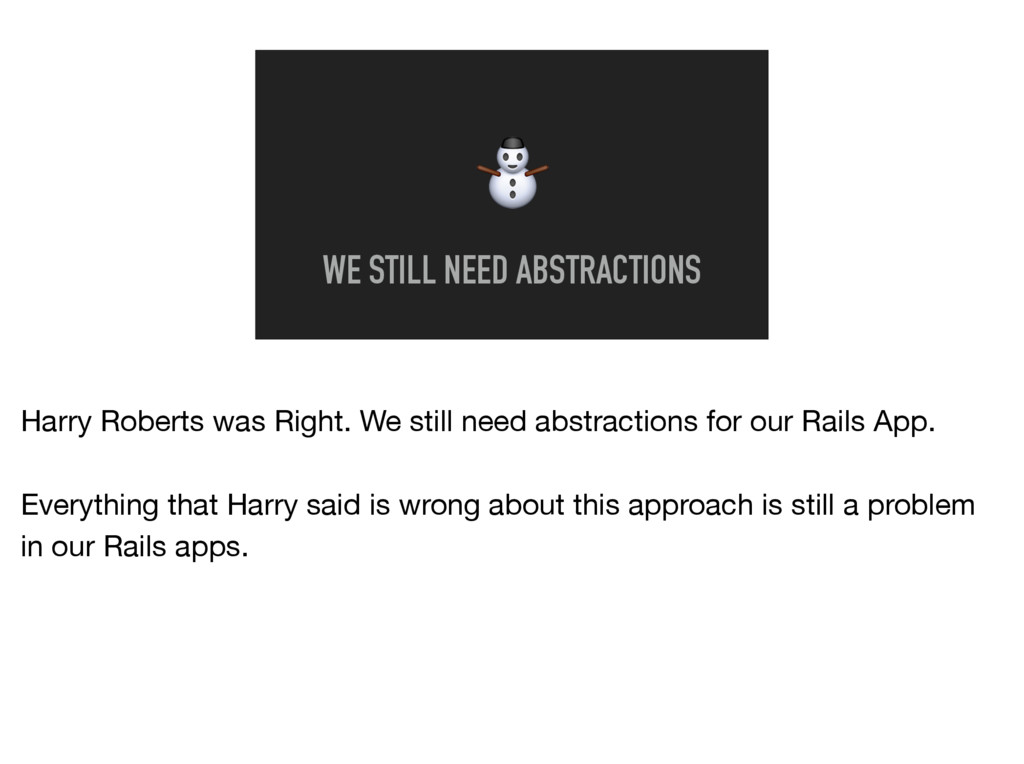 ⛄ WE STILL NEED ABSTRACTIONS Harry Roberts was ...