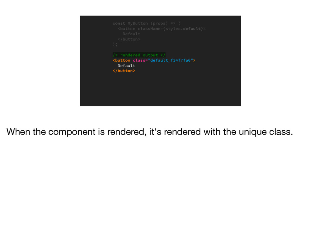 import styles from './button.css' const MyButto...