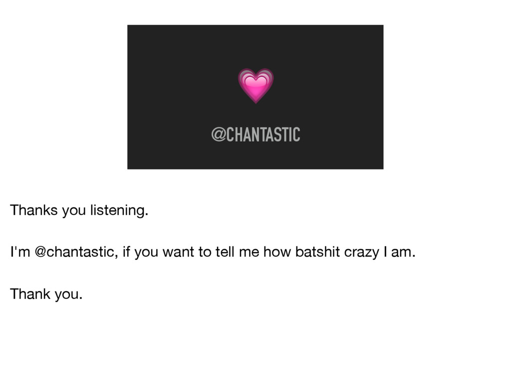@CHANTASTIC Thanks you listening.  I'm @chanta...