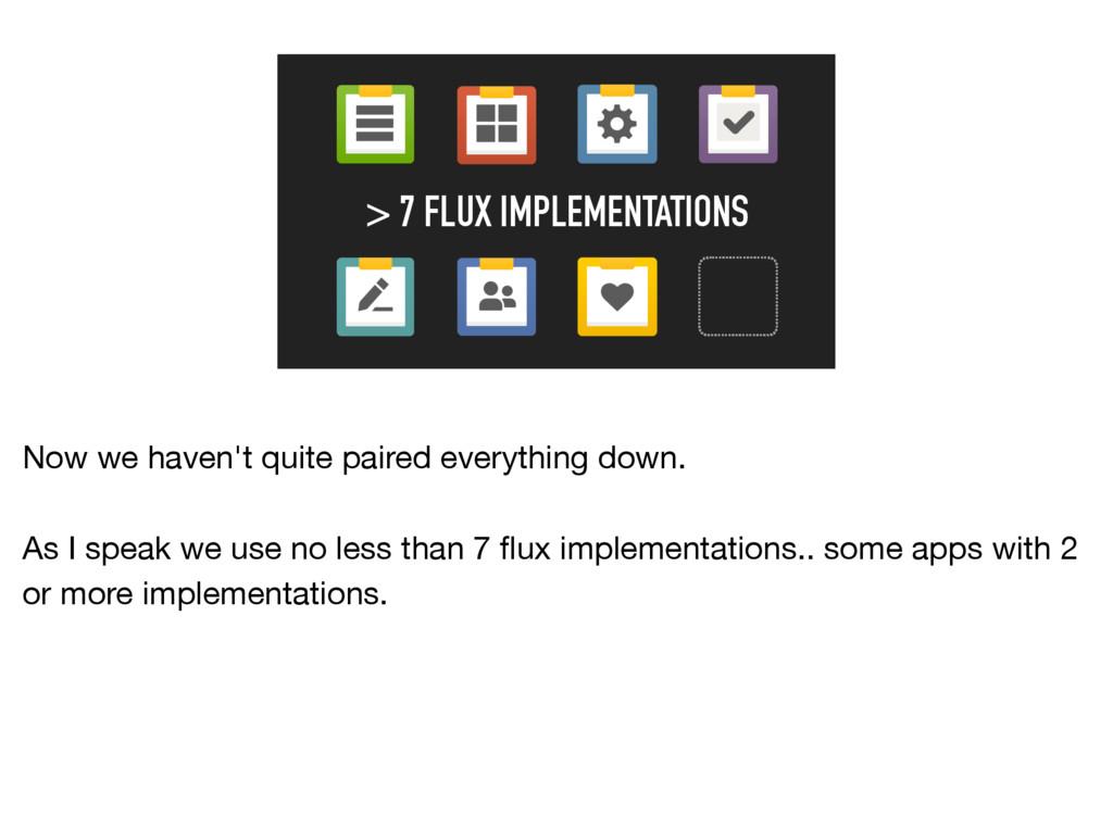 > 7 FLUX IMPLEMENTATIONS Now we haven't quite p...