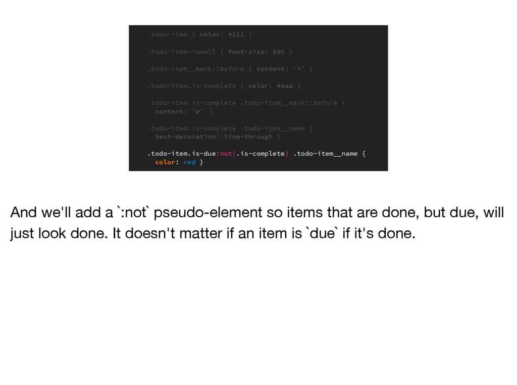 .todo-item { color: #111 } .todo-item--small { ...