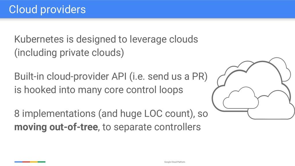 Google Cloud Platform Kubernetes is designed to...