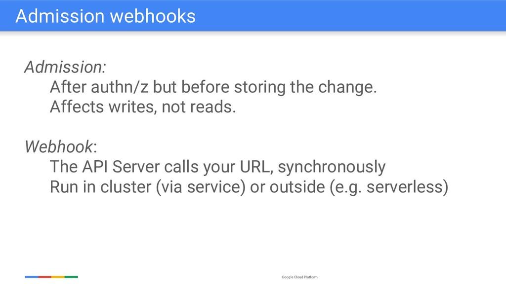 Google Cloud Platform Admission: After authn/z ...