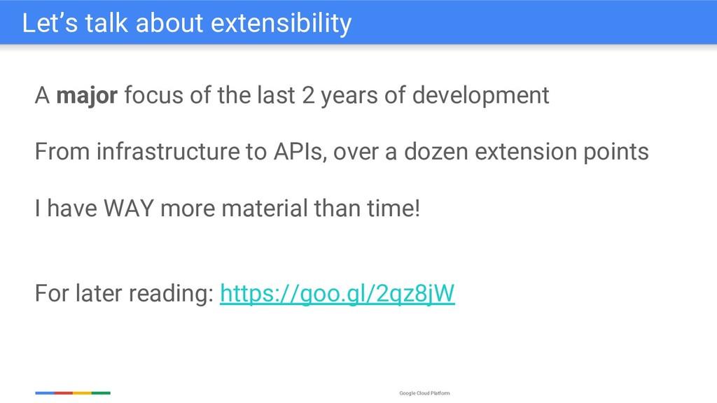 Google Cloud Platform A major focus of the last...