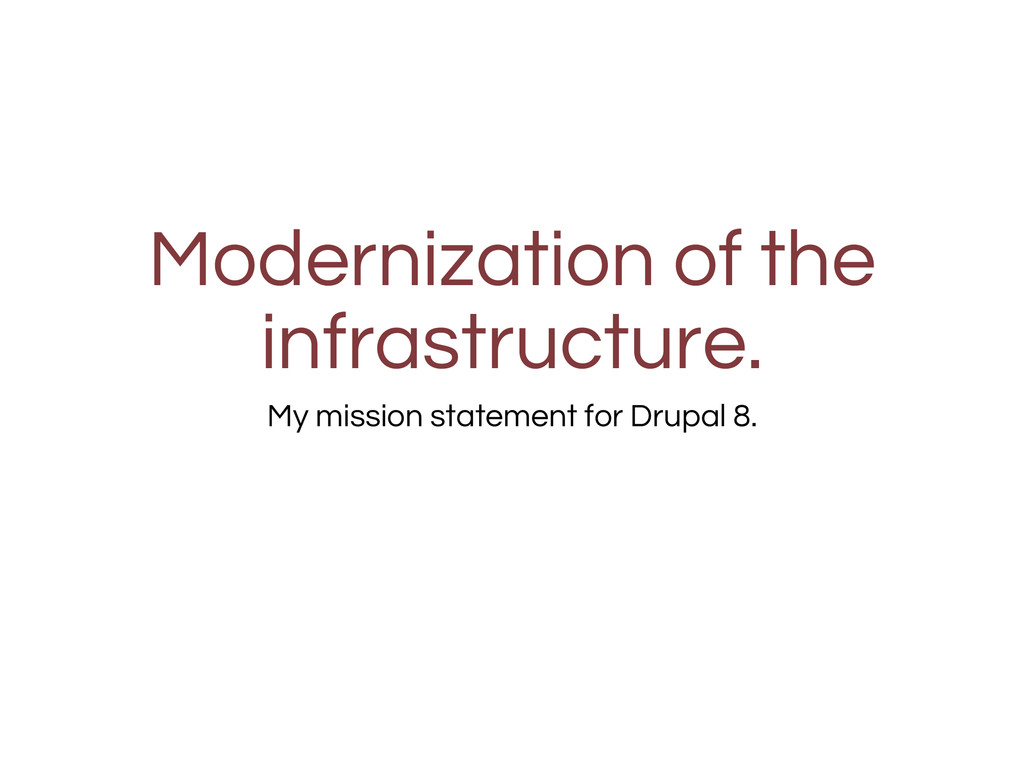 Modernization of the infrastructure. My mission...