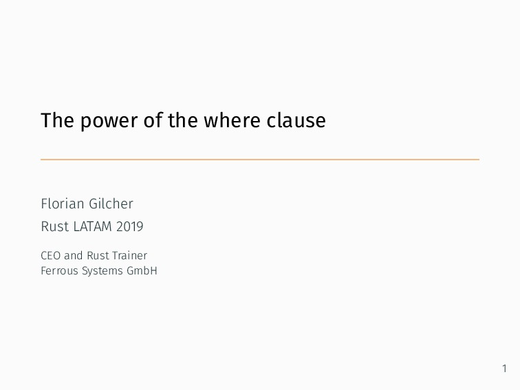 The power of the where clause Florian Gilcher R...